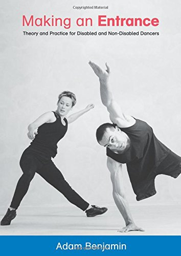 Making An Entrance: Theory And Practice For Disabled And Non-Disabled Dancers