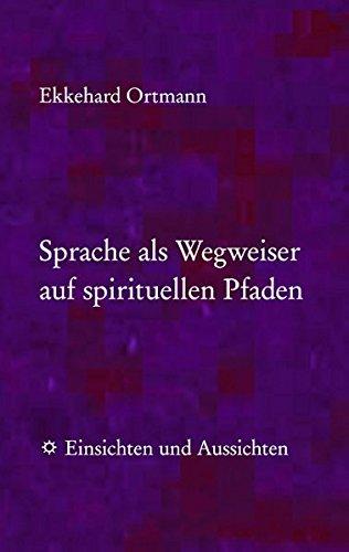 Sprache als Wegweiser auf spirituellen Pfaden: Einsichten und Aussichten