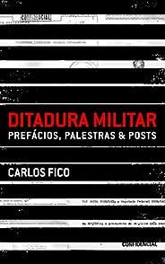 Ditadura militar: prefácios, palestras & p