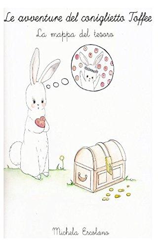 Le avventure del coniglietto Toffee: La mappa del tesoro (Italian Edition)