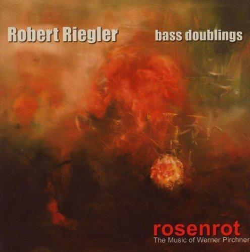 Rosenrot the Music of Werner Pirchner by Riegler, Robert (2008-11-18)