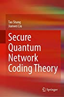 Secure Quantum Network Coding Theory Front Cover