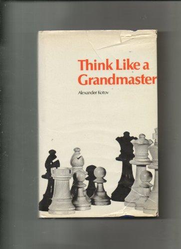 Think Like a Grand Master