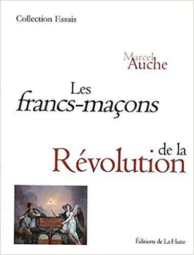 Pdf e books téléchargement gratuit Les Francs-maçons de la Révolution PDF