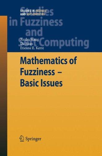 Mathematics of Fuzziness―Basic Issues (Studies in Fuzziness and Soft Computing)