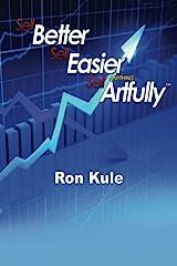 Sell Better, Sell Easier, Sell Anything Artfully Paperback