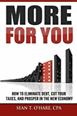 More For You: How To Eliminate Debt, Cut Your Taxes, And Prosper In The New Economy Paperback