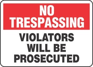 7''Hx10''W Black/Red/White Aluminum NO TRESPASSING VIOLATORS WILL BE PROSECUTED Admittance & Exit Sign