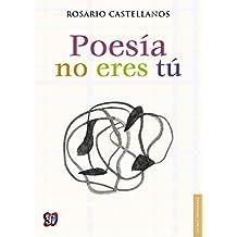 Amazon rosario castellanos kindle store poesa no eres t obra potica 1984 1971 letras mexicanas spanish edition sep 3 2014 kindle ebook by rosario castellanos fandeluxe Choice Image