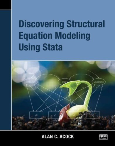 Discovering Structural Equation Modeling Using Stata by Acock, Alan C. Published by Stata Press (2013) Paperback