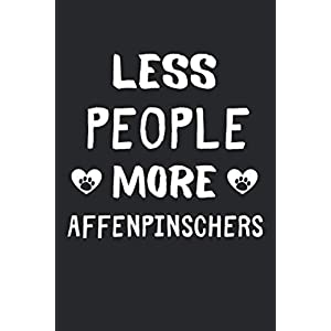 Less People More Affenpinschers: Lined Journal, 120 Pages, 6 x 9, Funny Affenpinscher Gift Idea, Black Matte Finish (Less People More Affenpinschers Journal) 12