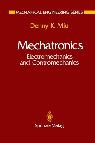 Mechatronics: Electromechanics and Contromechanics (Mechanical Engineering Series)