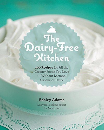 The Dairy-Free Kitchen: 100 Recipes