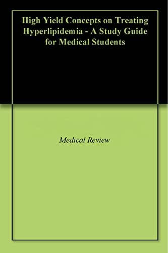 High Yield Concepts on Treating Hyperlipidemia - A Study Guide for Medical Students