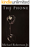 The Phone: A Tale of Horror (Tormented Thoughts Book 2)