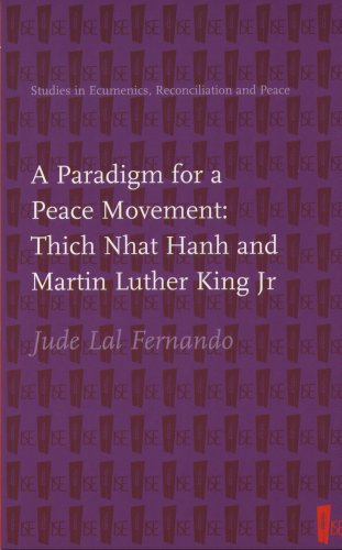 A Paradigm for a Peace Movement: Thich Nhat Hanh and Martin Luther King Jr (Martin Luther King Jr Thich Nhat Hanh)