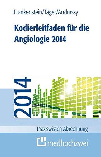 Kodierleitfaden für die Angiologie 2014 (Praxiswissen Abrechnung)