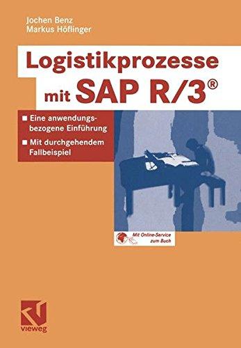 Logistikprozesse mit SAP R/3: Eine anwendungsbezogene Einführung