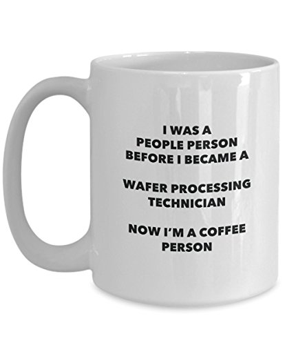 Wafer Processing Technician Coffee Person Mug - Funny Tea Cocoa Cup - Birthday Christmas Coffee Lover Cute Gag Gifts Idea