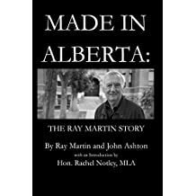 Made In Alberta: The Ray Martin Story