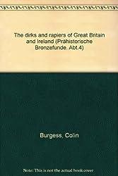 The dirks and rapiers of Great Britain and Ireland (Prähistorische Bronzefunde. Abt.4)
