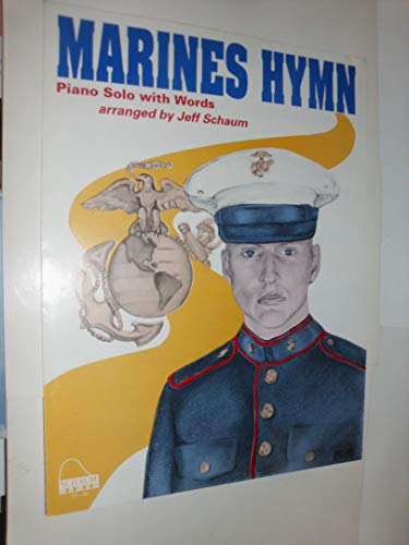 MARINES HYMN - Sheet Music - 1991 - Schaum Publications, WI - 4 pages - front cover features a nice pictorial of a young marine. Piano solo with words. Traditional; arranged by Jeff Schaum ()