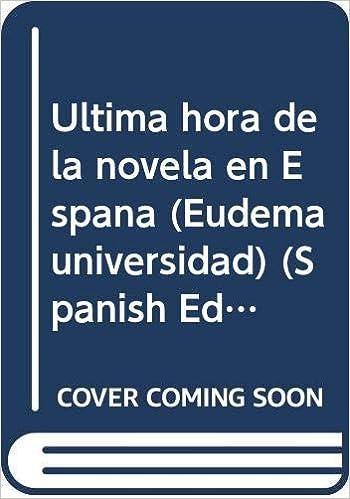 Ultima hora de la novela española Eudema Universidad. Textos de apoyo: Amazon.es: De Asis Garrote, Maria Dolores: Libros