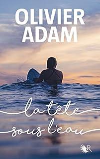 La tête sous l'eau, Adam, Olivier