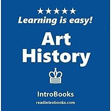 Art History | Livre audio Auteur(s) :  IntroBooks Narrateur(s) : Andrea Giordani