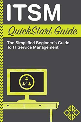 ITSM: QuickStart Guide - The Simplified Beginner's