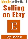 Selling on Etsy: Steps to Selling $7,000 per Month on Etsy in Less Than 24hrs a Week