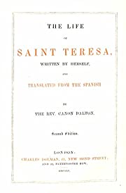 The life of Saint Teresa [Writtn by Hrself]…