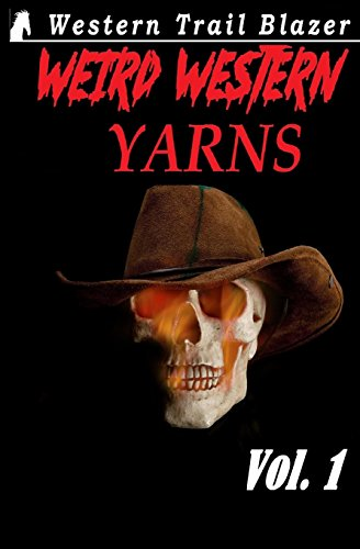 Weird Western Yarns (Weird Western Tales) (Volume 1) - Yarn Woods Print