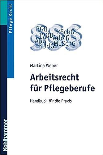 Arbeitsrecht für Pflegeberufe: Handbuch für die Praxis: Amazon.de ...