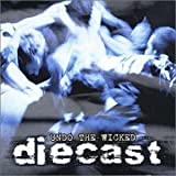 Undo the Wicked by Diecast (1999-06-22)