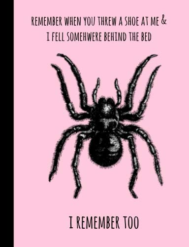 I remember too: Spider Composition Notebook,Funny,Novelty,Creepy crawly, Halloween,Christmas,Gift, College Ruled,Writing Paper,Blank Journal,Pink ()