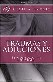 Book Traumas y Adicciones: El consumo, te consume!