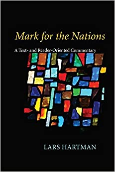 Book Mark for the Nations: A Text- And Reader-Oriented Commentary by Lars Hartman (2010-05-31)