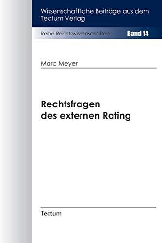 rechtsfragen-des-externen-rating-im-kontext-aktueller-entwicklungen-unter-bercksichtigung-der-besonderen-bedeutung-fr-kreditinstitute-und-aus-dem-tectum-verlag-rechtswissenschaften