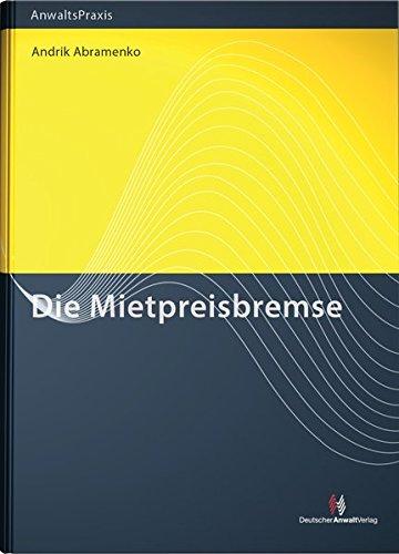 Die Mietpreisbremse Gebundenes Buch – 1. Juni 2015 Andrik Abramenko 3824013932 Privatrecht / BGB Deutschland