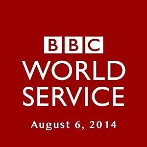 BBC Newshour, August 06, 2014