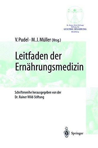 Leitfaden der Ernährungsmedizin (Gesunde Ernährung - Schriftenreihe der Dr. Rainer Wild-Stiftung)