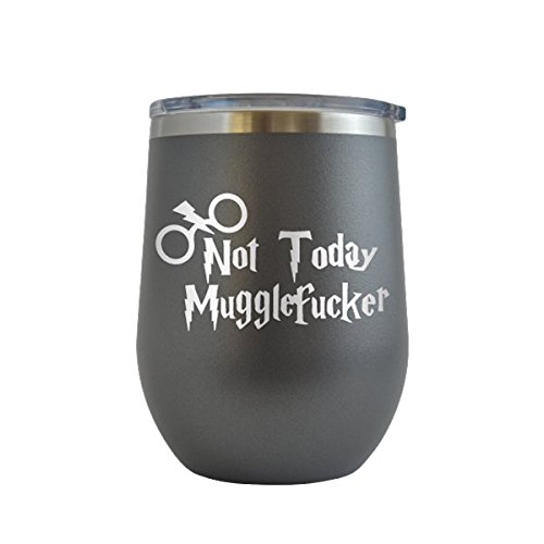 Not Today Muggle Fucker Engraved 12 oz Wine Tumbler Cup Glass Etched - Funny Gifts Harry Potter for him for her (Grey - 12 oz)