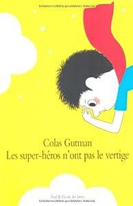 """Afficher """"Les super-héros n'ont pas le vertige"""""""