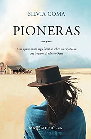 Pioneras: Una apasionante saga familiar sobre las españolas que ...