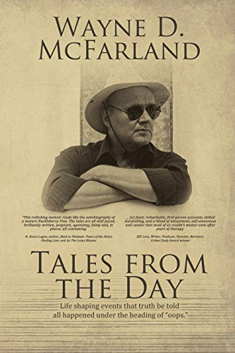 Tales From The Day: Life changing events that truth be told all happened under the heading of