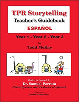 Tpr Storytelling Teacher's Guidebook - Spanish: Year 1 - Year 2