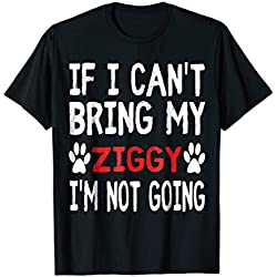If I Can't Bring My Cat ZIGGY I'm Not Going Kitty Tshirt