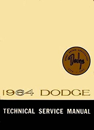 Dodge Chassis Body (A MUST FOR OWNERS, MECHANICS & RESTORERS - THE 1964 DODGE FACTORY CHASSIS REPAIR SHOP & SERVICE MANUAL & BODY MANUAL - Includes Dart 170, Dart 270, Dart GT, Dodge 330, Dodge 440, Polara, and Polara 500.)