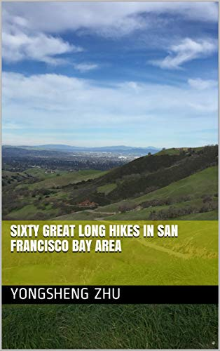 Sixty Great Long Hikes in San Francisco Bay Area